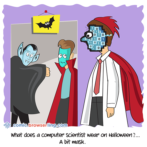 What does a computer scientist wear on Halloween?... A bit mask.
