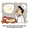 Why did the Italian chef fail his web coding class? ... He wrote spaghetti from scratch.