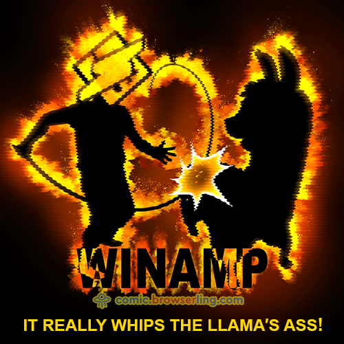 It really whips the llama's ass!